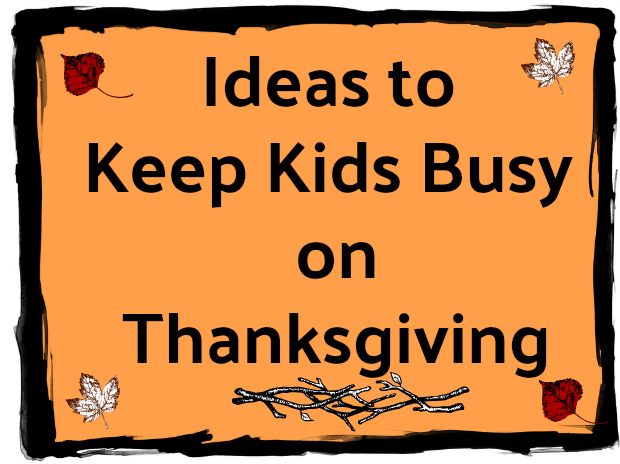 Ideas to Keep Kids Busy onThanksgiving
