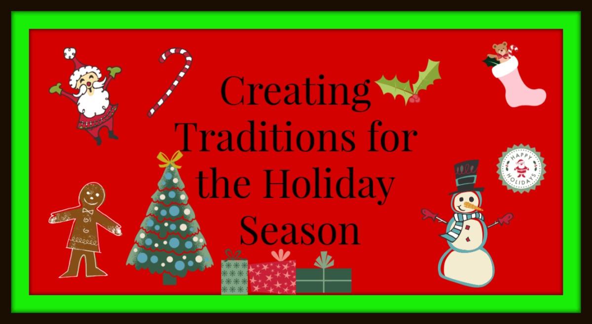 Creating Traditions for the HolidaySeason
