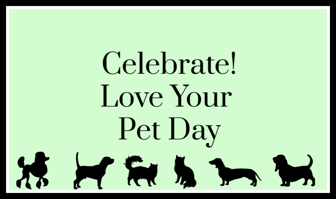 Celebrate! Love Your PetDay