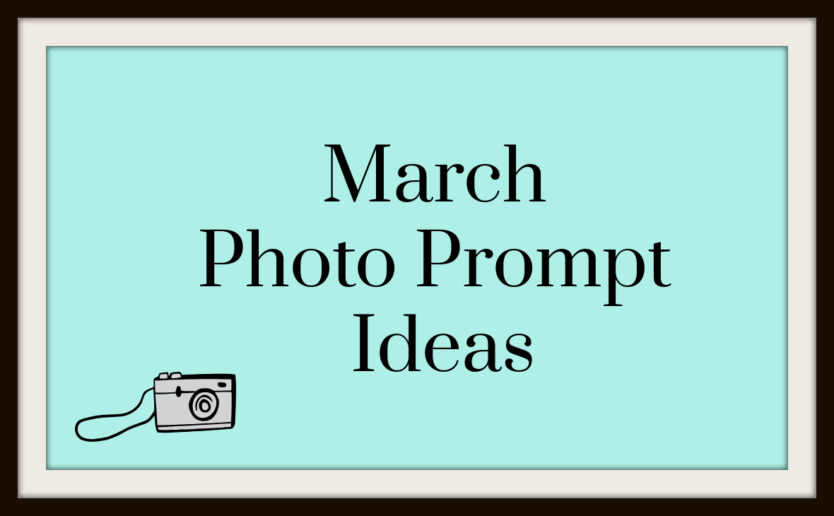 March Photo PromptIdeas