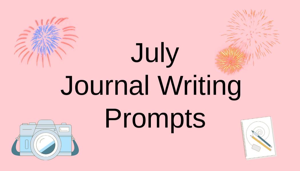 July Journal WritingPrompts