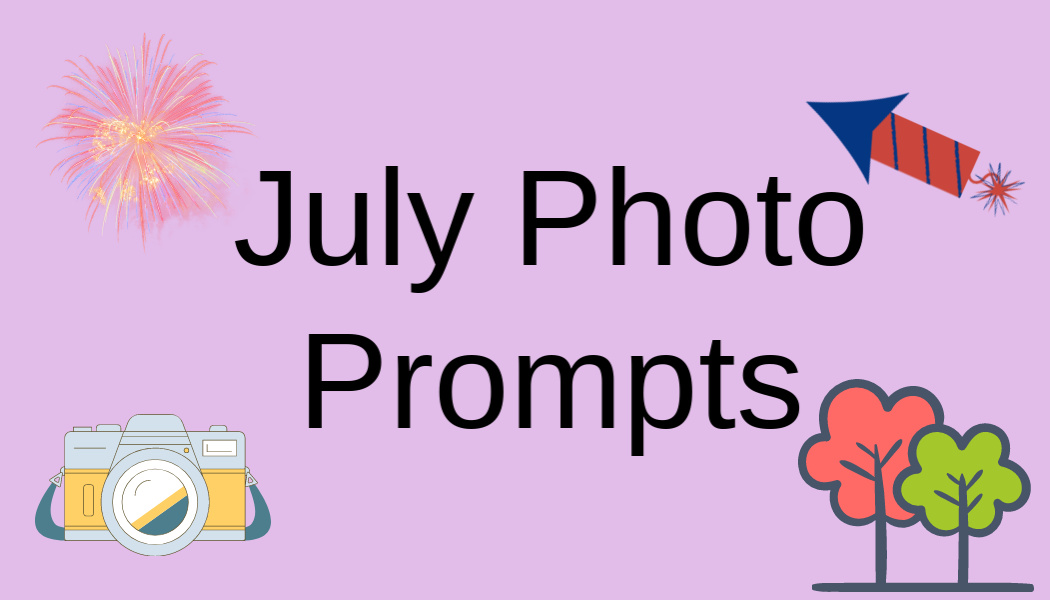 July Photo Prompts
