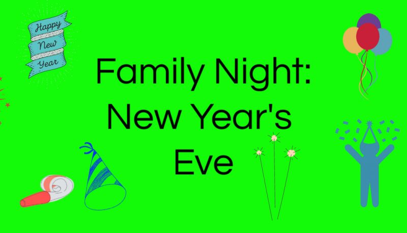 Family Night: New Year's Eve