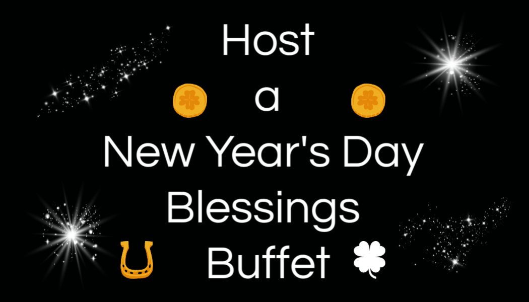 Host a New Year's Day Blessings Buffet