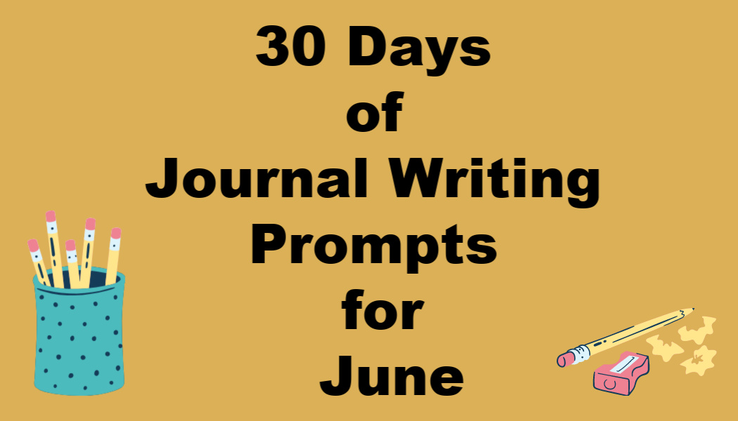 30 Days of Journal Writing Prompts for June