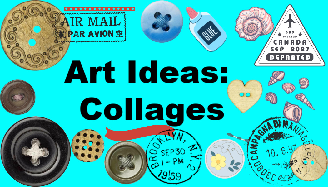 Art Ideas: Collages