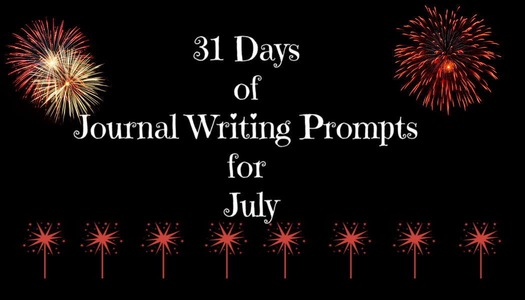 31 Days of Journal Writing Prompts for July