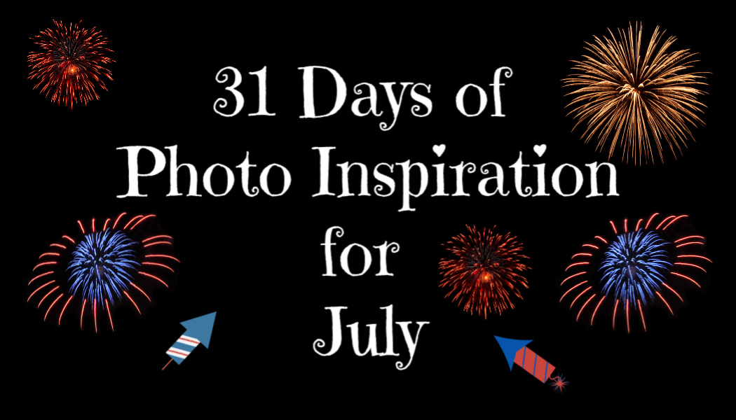 31 Days of Photo Inspiration forJuly