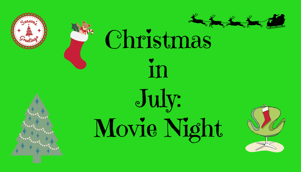 Christmas in July: Family Movie Night