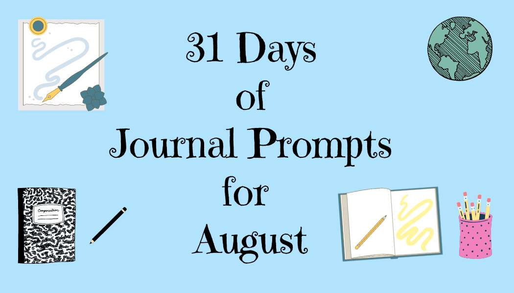 31 Days of Journal Prompts forAugust