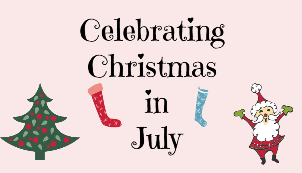 Celebrating Christmas in July