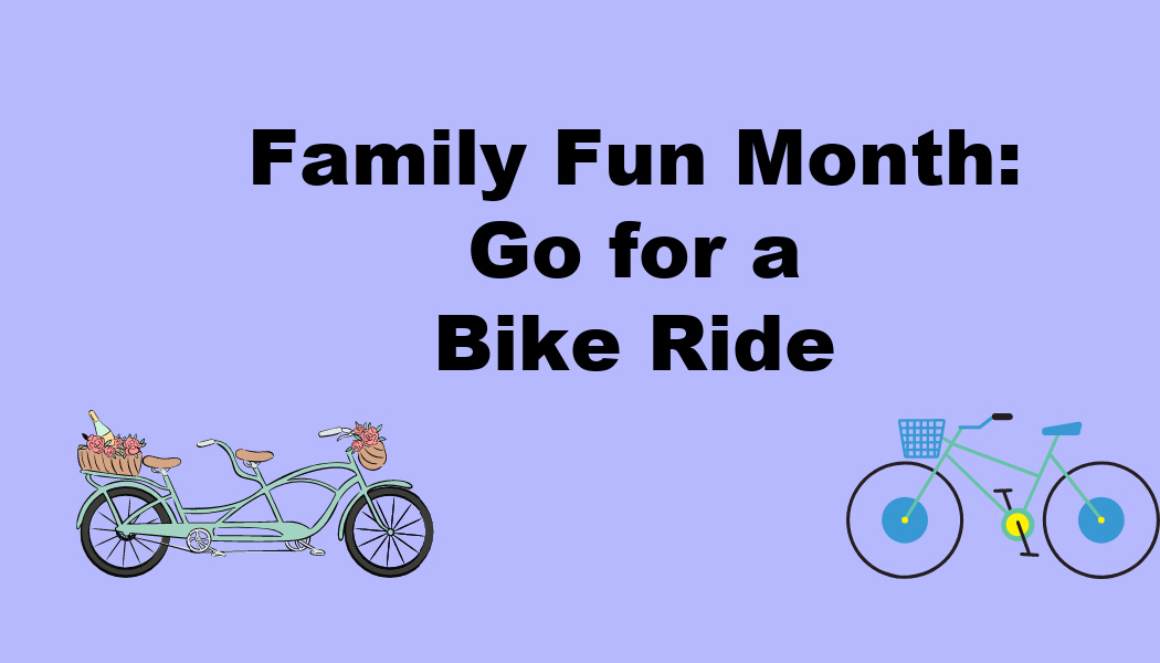 Family Fun Month: Go for a Bike Ride