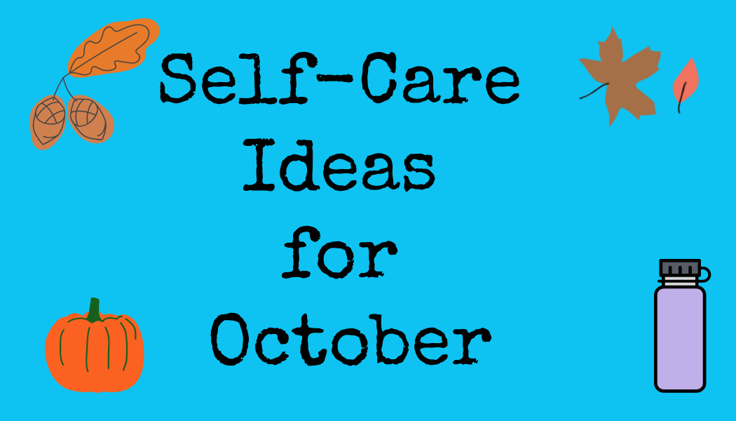 Self-Care Ideas for October