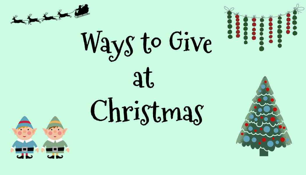 Ways to Give at Christmas