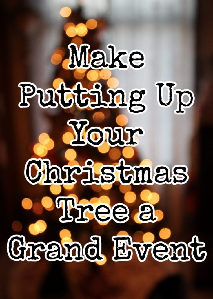 Make Putting Up Your Christmas Tree a Grand Event