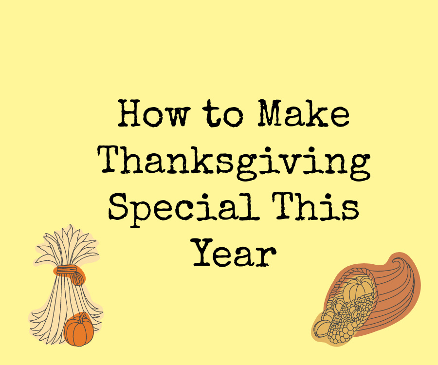 How to Make Thanksgiving Special This Year