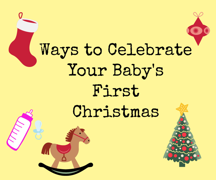 Ways to Celebrate Your Baby's First Christmas