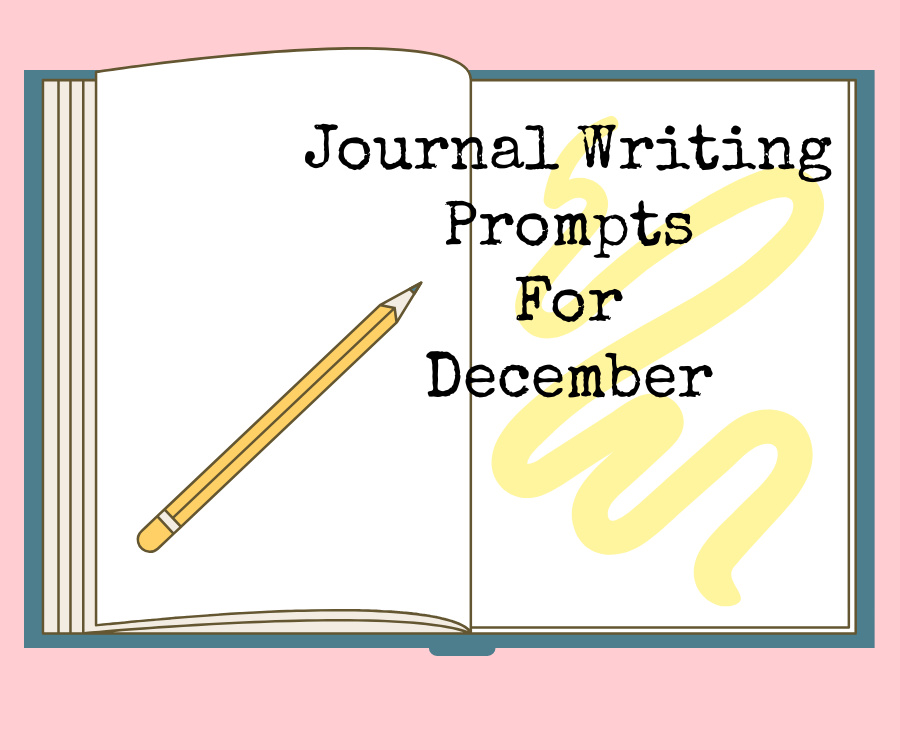 Journal Writing Prompts forDecember
