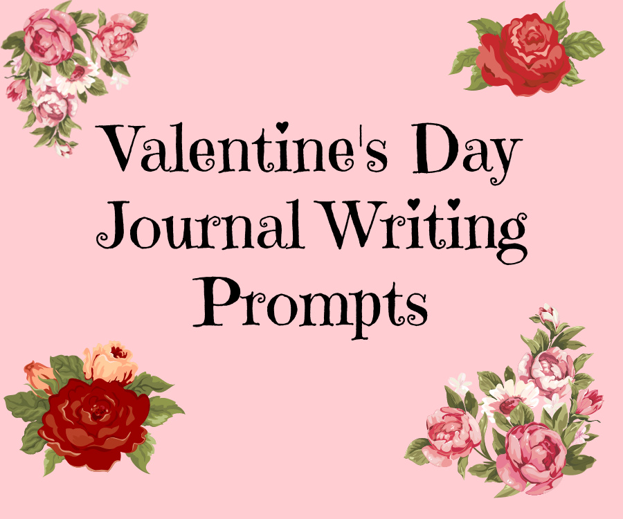 Valentine's Day Journal Writing Prompts
