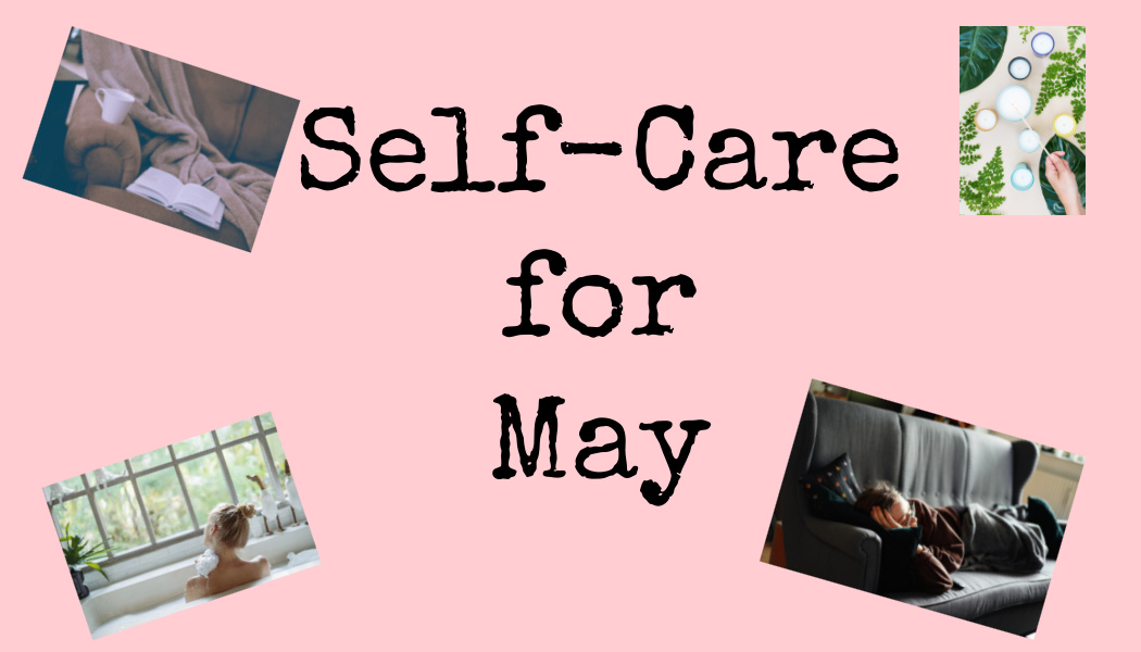 Self-Care Ideas for May