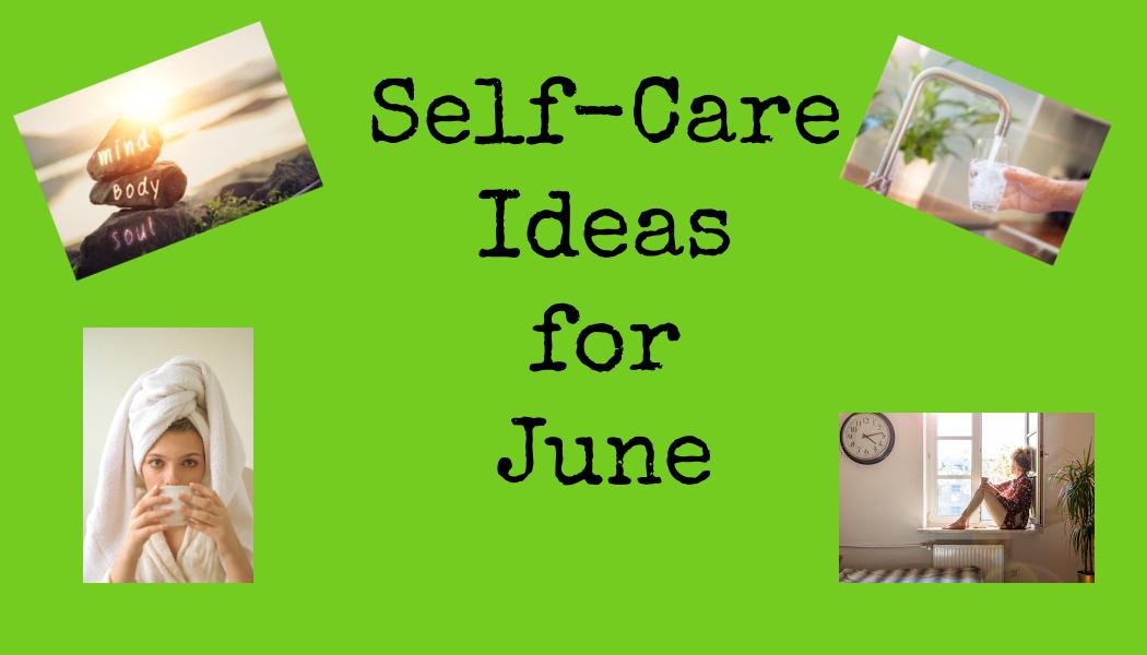 Self-Care Ideas forJune
