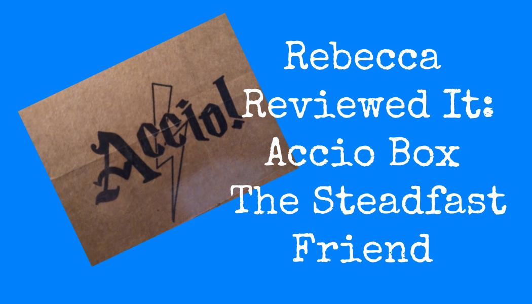 Rebecca Reviewed It: Accio! Box | The SteadfastFriend