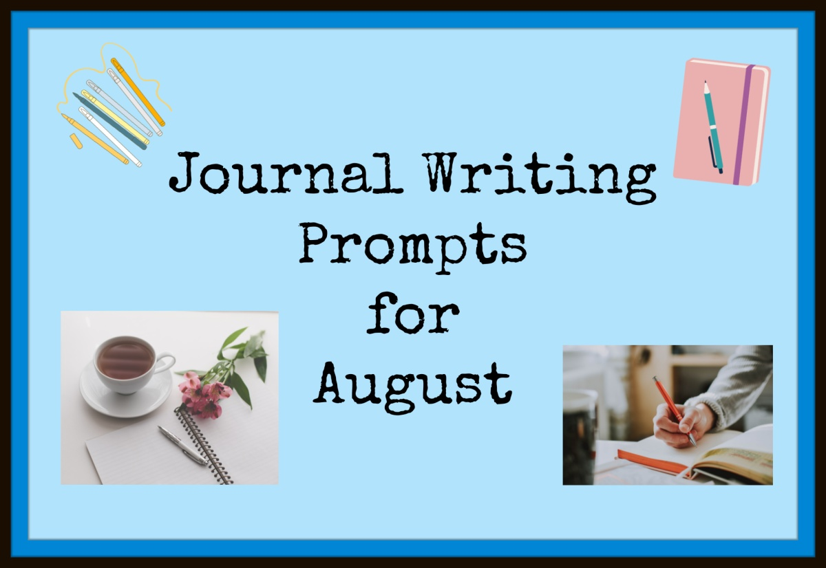 Journal Writing Prompts forAugust