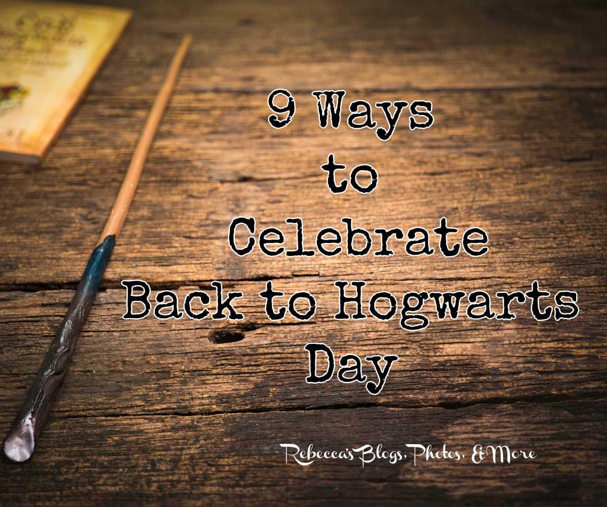9 Ways to Celebrate Back to HogwartsDay