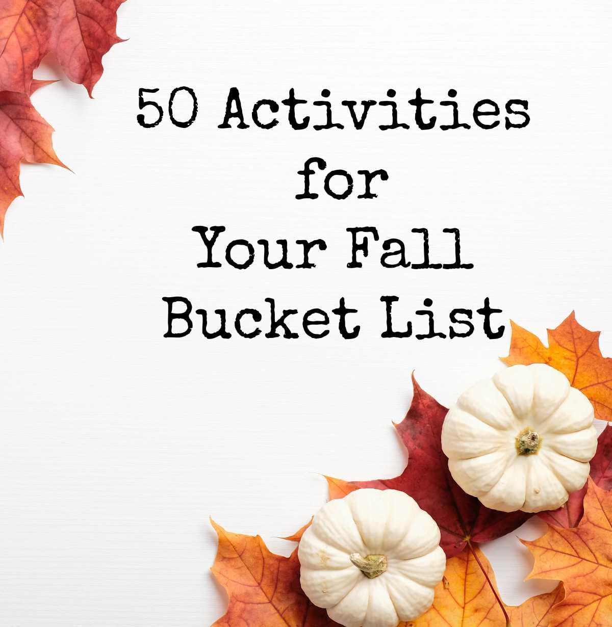 50 Activities for Your Fall BucketList