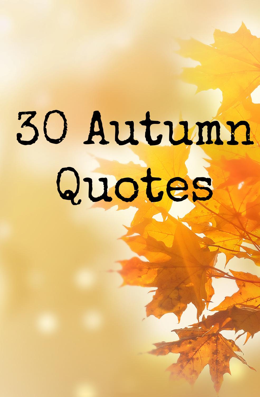 30 Autumn Quotes
