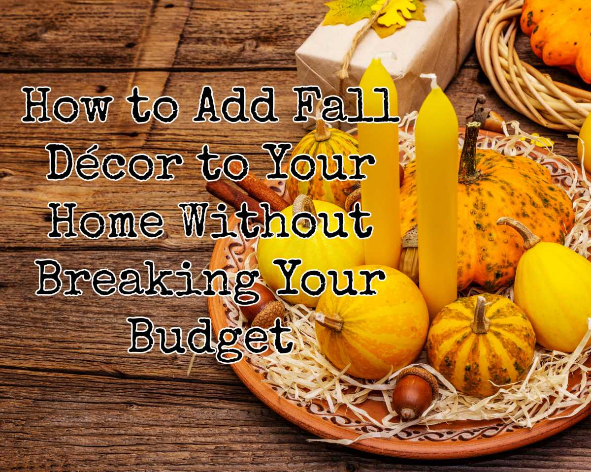 How to Add Fall Décor to Your Home Without Breaking YourBudget
