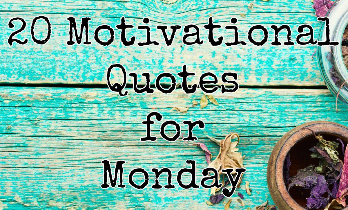 20 Motivational Quotes forMonday