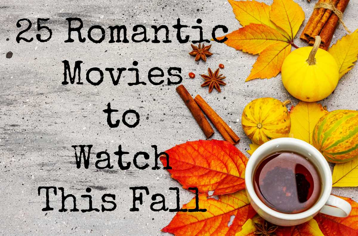 25 Romantic Movies to Watch ThisFall
