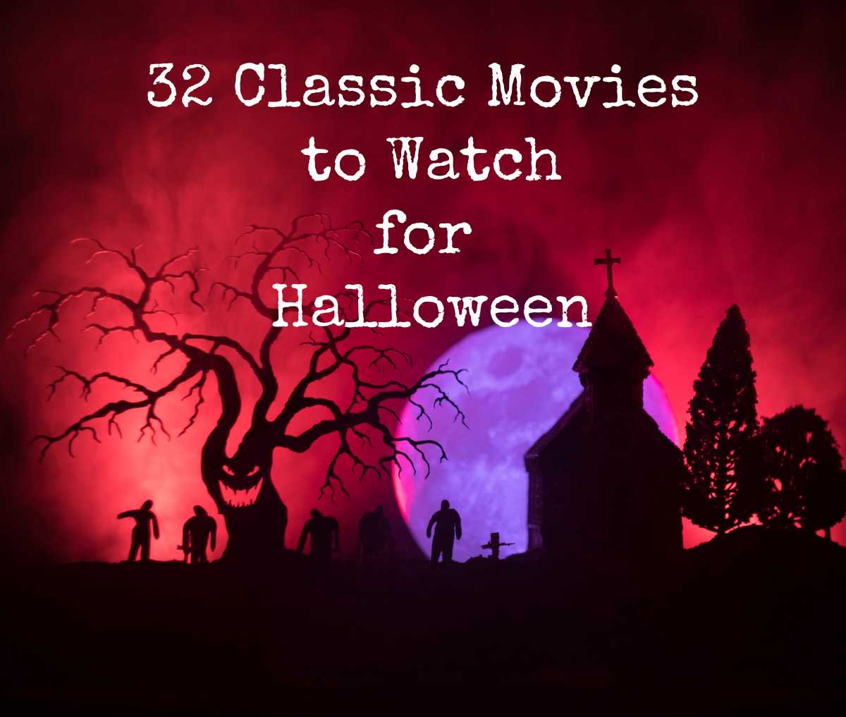 32 Classic Movies to Watch forHalloween