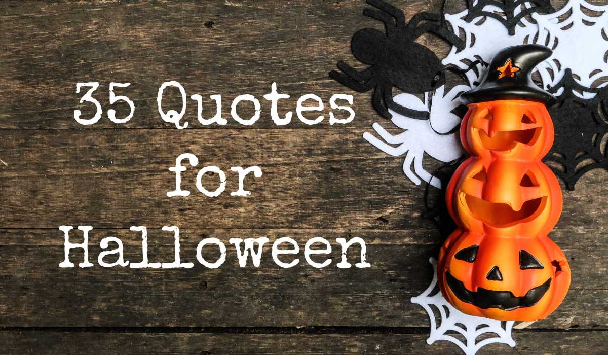 35 Quotes forHalloween